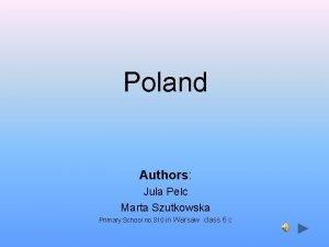 Poland Authors Jula Pelc Marta Szutkowska Primary School