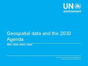 Geospatial data and the 2030 Agenda Who what