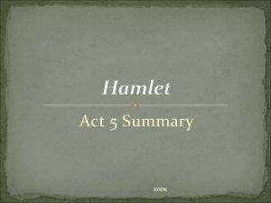 Hamlet Act 5 Summary KDDK Act 5 1