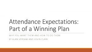 Attendance Expectations Part of a Winning Plan WHY