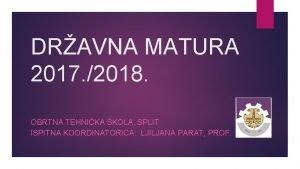 DRAVNA MATURA 2017 2018 OBRTNA TEHNIKA KOLA SPLIT