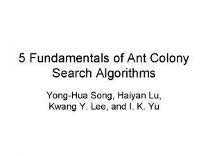 5 Fundamentals of Ant Colony Search Algorithms YongHua