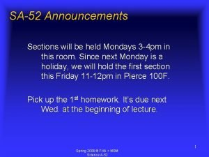 SA52 Announcements Sections will be held Mondays 3