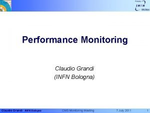 Performance Monitoring Claudio Grandi INFN Bologna Claudio Grandi