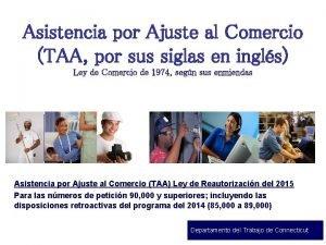 Asistencia por Ajuste al Comercio TAA por sus