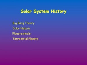 Solar System History Big Bang Theory Solar Nebula