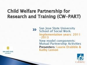 Child Welfare Partnership for Research and Training CWPART