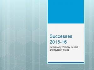Successes 2015 16 Bellsquarry Primary School and Nursery