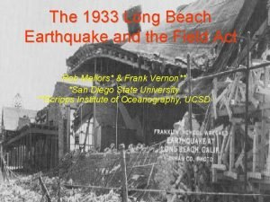 The 1933 Long Beach Earthquake and the Field