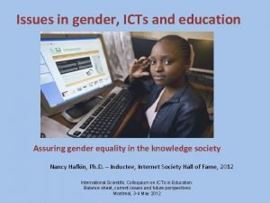 Issues in gender ICTs and education Assuring gender