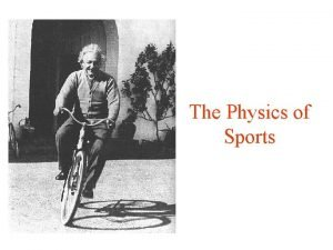 The Physics of Sports Fermilab Tevatron 4 miles