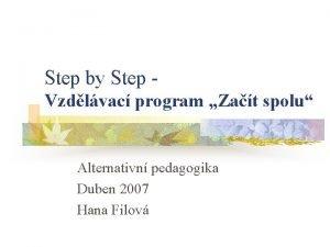 Step by Step Vzdlvac program Zat spolu Alternativn