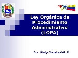 Ley Orgnica de Procedimiento Administrativo LOPA Dra Gladys