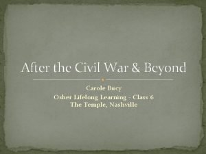 After the Civil War Beyond Carole Bucy Osher