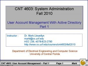 CNT 4603 System Administration Fall 2010 User Account