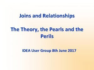 Joins and Relationships Theory the Pearls and the