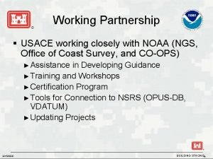 Working Partnership USACE working closely with NOAA NGS