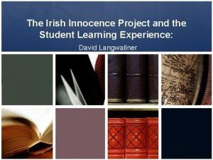 The Irish Innocence Project and the Student Learning