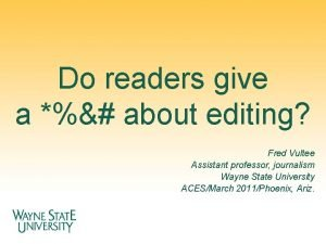 Do readers give a about editing Fred Vultee
