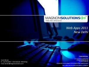 Web Apps 2011 New Delhi CONFIDENTIAL Vivek Merani