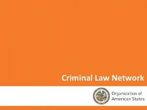 Criminal Law Network Criminal Law Network Contents Background