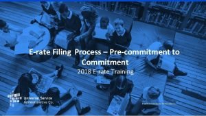 Erate Filing Process Precommitment to Commitment 2018 Erate