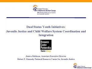 Dual Status Youth Initiatives Juvenile Justice and Child