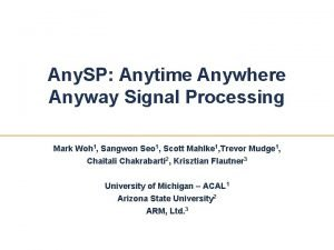 Any SP Anytime Anywhere Anyway Signal Processing Mark