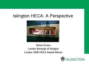 Islington HECA A Perspective Simon Evans London Borough