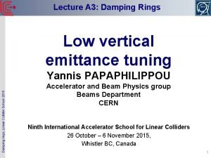 Lecture A 3 Damping Rings Low vertical emittance
