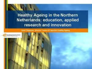 Healthy Ageing in the Northern Netherlands education applied