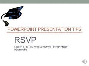 POWERPOINT PRESENTATION TIPS RSVP Lesson 13 Tips for