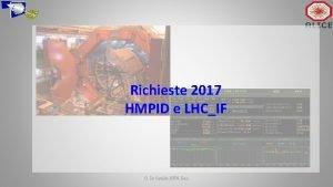 Richieste 2017 HMPID e LHCIF G De Cataldo