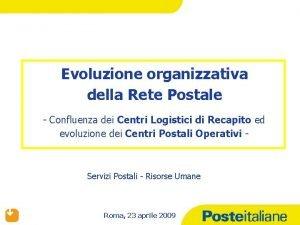 Evoluzione organizzativa della Rete Postale Confluenza dei Centri