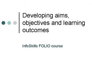 Developing aims objectives and learning outcomes Info Skills