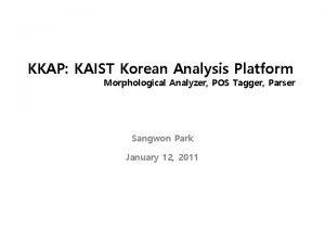KKAP KAIST Korean Analysis Platform Morphological Analyzer POS