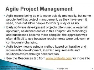 Agile Project Management Agile means being able to
