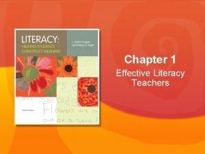Chapter 1 Effective Literacy Teachers Literacy Copyright Houghton