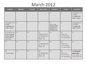 March 2012 SUNDAY MONDAY TUESDAY WEDNESDAY THURSDAY 1