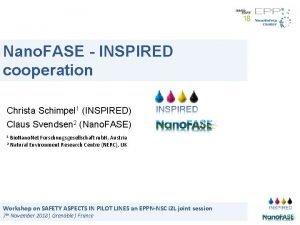 Nano FASE INSPIRED cooperation Christa Schimpel 1 INSPIRED