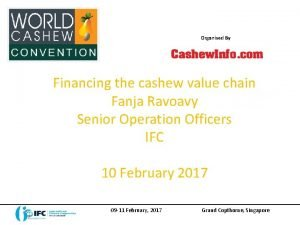 Organised By Financing the cashew value chain Fanja