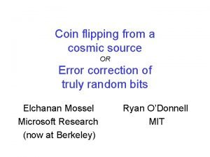 Coin flipping from a cosmic source OR Error