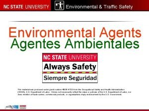 Environmental Traffic Safety Environmental Agents Agentes Ambientales This