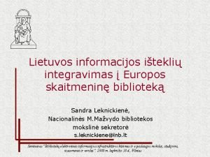 Lietuvos informacijos itekli integravimas Europos skaitmenin bibliotek Sandra