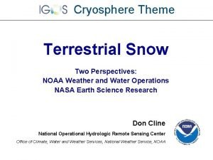Cryosphere Theme Terrestrial Snow Two Perspectives NOAA Weather