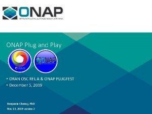 ONAP Plug and Play ORAN OSC REL A