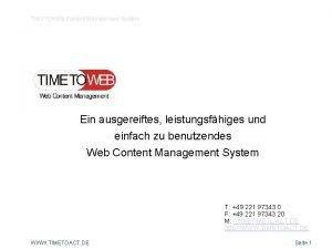 TIMETOWEB Content Management System TIMETOWEB CMS Ein ausgereiftes