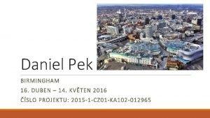 Daniel Pek BIRMINGHAM 16 DUBEN 14 KVTEN 2016