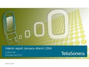 Interim report JanuaryMarch 2004 Anders Igel President and