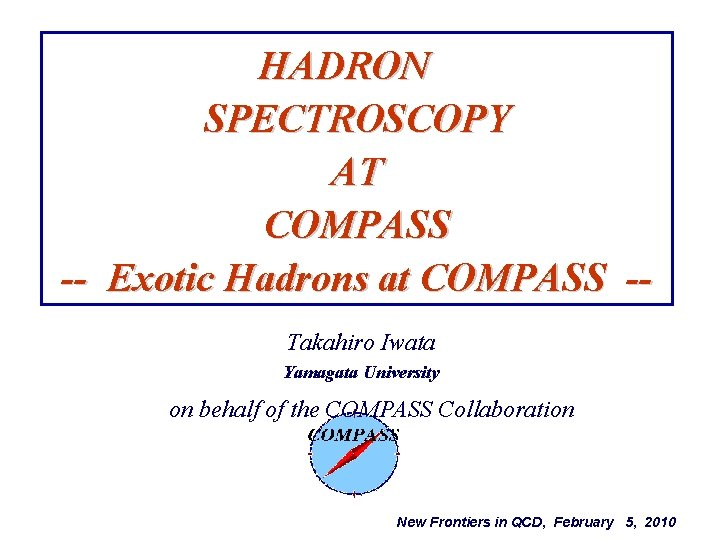 HADRON SPECTROSCOPY AT COMPASS Exotic Hadrons at COMPASS